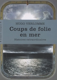 Coups de folie en mer - Histoires extraordinaires.pdf