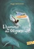 Hugo Verlomme - L'homme des vagues.