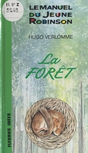 Hugo Verlomme et Françoise Detay-Lanzmann - La forêt.