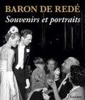 Hugo Vickers - Baron de Redé - Souvenirs et portraits.