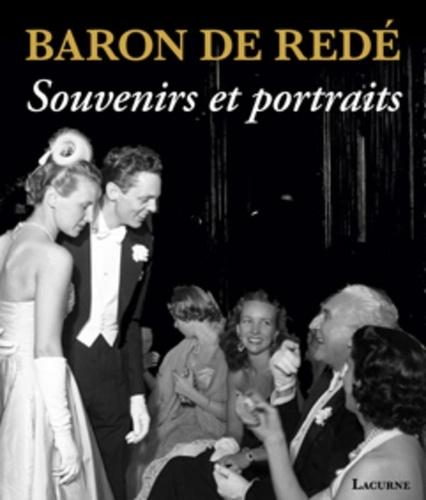 Baron de Redé. Souvenirs et portraits