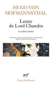 Hugo von Hofmannsthal - Lettre de Lord Chandos - Et autres textes sur la poésie.