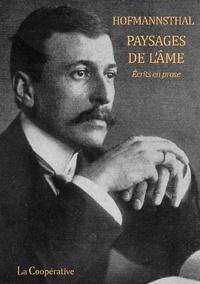 Hugo von Hofmannsthal - Paysages de l'âme - Ecrits en prose.