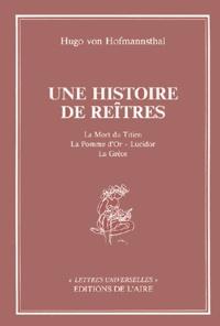 Hugo von Hofmannsthal - Une Histoire de Reîtres - La Mort du Titien ; La Pomme d'Or ; Lucidor ; La Grèce.