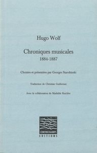 Hugo Wolf - Chroniques musicales - 1884-1887.