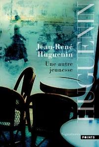 Huguenin - Une autre jeunesse.