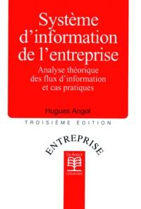 Hugues Angot - Système d'information de l'entreprise - Analyse théorique des flux d'information et cas pratiques, 3ème édition.