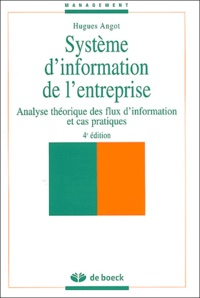 Hugues Angot - Système d'information de l'entreprise - Analyse théorique des flux d'information et cas pratiques, 4ème édition.