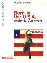 Hugues Barrière - Born in the USA - Anatomie d'un mythe.