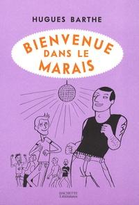 Hugues Barthe - Bienvenue dans le Marais.