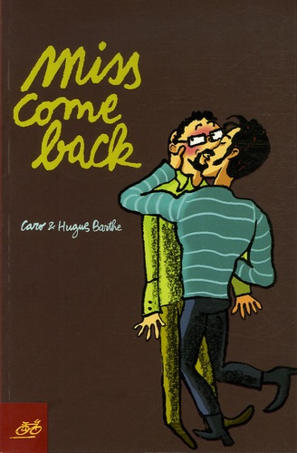 Hugues Barthe et  Caro - Miss come back.