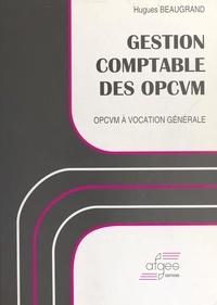 Hugues Beaugrand et René Ricol - Gestion comptable des OPCVM - OPCVM à vocation générale.
