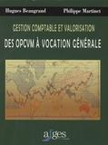 Hugues Beaugrand et Philippe Martinet - Gestion comptable et valorisation des OPCVM à vocation générale.