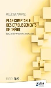 Hugues Beaugrand et Antoine Sardi - Plan comptable des établissements de crédit.