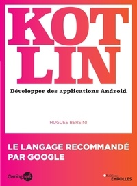 Hugues Bersini - Kotlin - Développer une application Android.