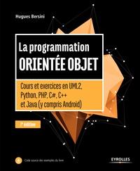 Hugues Bersini - La programmation orientée objet - Cours et exercices en UML2, Python, PHP, C#, C++ et Java (y compris Android).