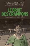 Hugues Berthon - Le bruit des crampons et autres petits souvenirs de foot.