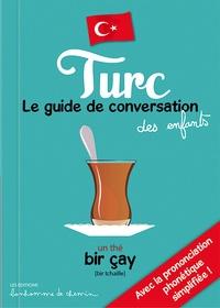 Hugues Bioret et Stéphanie Bioret - Turc - Le guide de conversation des enfants.