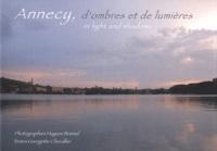 Hugues Bonnel et Georgette Chevallier - Annecy, d'ombres et de lumières.