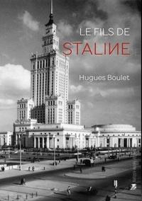 Hugues Boulet - Le fils de staline.