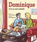 Hugues Bourgeois et Pascale Etchecopar - Dominique - Vivre en soins palliatifs.