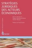 Hugues Bouthinon-Dumas et Antoine Masson - Stratégies juridiques des acteurs économiques.