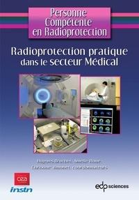 Hugues Bruchet et Christine Jimonet - Radioprotection pratique dans le secteur Médical.