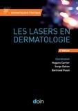 Hugues Cartier et Serge Dahan - Les lasers en dermatologie.