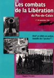 """Hugues Chevalier - Les combats de la Libération du Pas-de-Calais (1er-30 septembre 1944) - RAF et Alliés en action, bataille des """"poches""""."""