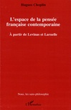 Hugues Choplin - L'espace de la pensée française contemporaine - A partir de Levinas et Laruelle.