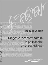 Hugues Choplin - L'ingénieur contemporain, le philosophe et le scientifique.