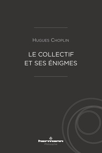 Hugues Choplin - Le collectif et ses énigmes.