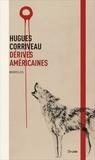 Hugues Corriveau - Dérives américaines.