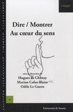 Hugues de Chanay et Marion Colas-Blaise - Dire/Montrer - Au coeur du sens.