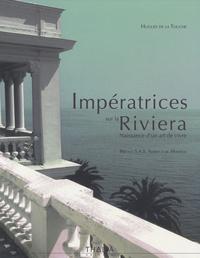 Hugues de La Touche - Impératrices sur la Riviera - Naissance d'un art de vivre.