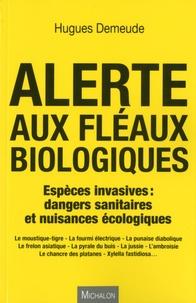 Alerte aux fléaux biologiques - Espèces invasives : dangers sanitaires et nuisances écologiques.pdf