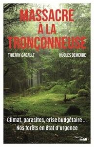 Hugues Demeude et Thierry Gadault - Massacre à la tronçonneuse.