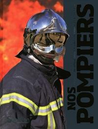 Hugues Demeude - Nos pompiers.