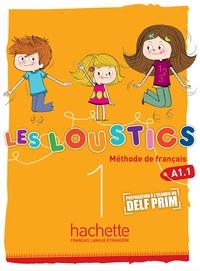 Hugues Denisot et Marianne Capouet - Les Loustics 1 A1.1 - Livre de l'élève.