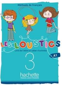 Hugues Denisot et Marianne Capouet - Les Loustics 3 A1 - Livre de l'élève et cahier d'activités. 1 CD audio