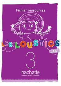 Hugues Denisot et Marianne Capouet - Les loustics 3 - Fichier ressources A2.1.