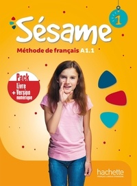 Hugues Denisot et Marianne Capouet - Méthode de français Sésame 1 A1.1 - Livre + Version numérique.