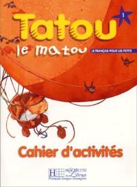 Tatou le matou 1. Cahier d'activités - Hugues Denisot | Showmesound.org