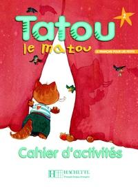 Tatou le matou 2. Cahier d'activités - Hugues Denisot | Showmesound.org
