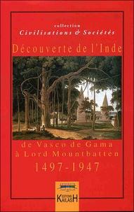 Hugues Didier - Découvertes de l'Inde : de Vasco de Gama à Lord Mountbatten 1497-1947.