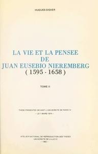 Hugues Didier - La vie et la pensée de Juan Eusebio Nieremberg (1595-1658).(2) - Thèse présentée devant l'Université de Paris IV, le 1 mars 1974.