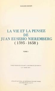 Hugues Didier - La vie et la pensée de Juan Eusebio Nieremberg (1595-1658). (1) - Thèse présentée devant l'Université de Paris IV, le 1 mars 1974.