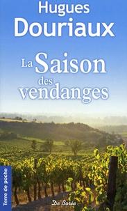 Hugues Douriaux - La Saison des vendanges.