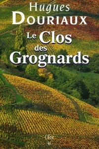Hugues Douriaux - Les gens de la Paulée Tome 4 : Le Clos des Grognards.