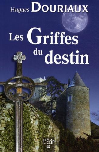 Hugues Douriaux - Les griffes du destin.